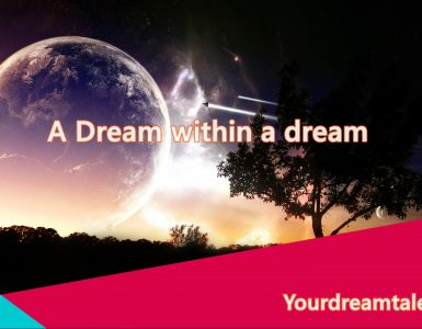 A dream within a dream, YourDreamTale.com