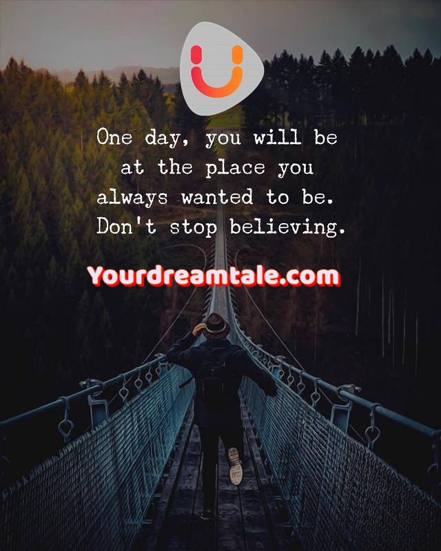 Don't stop believing, Yourdreamtale.com