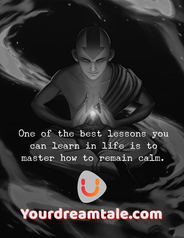 Master how to remain calm, Yourdreamtale.com