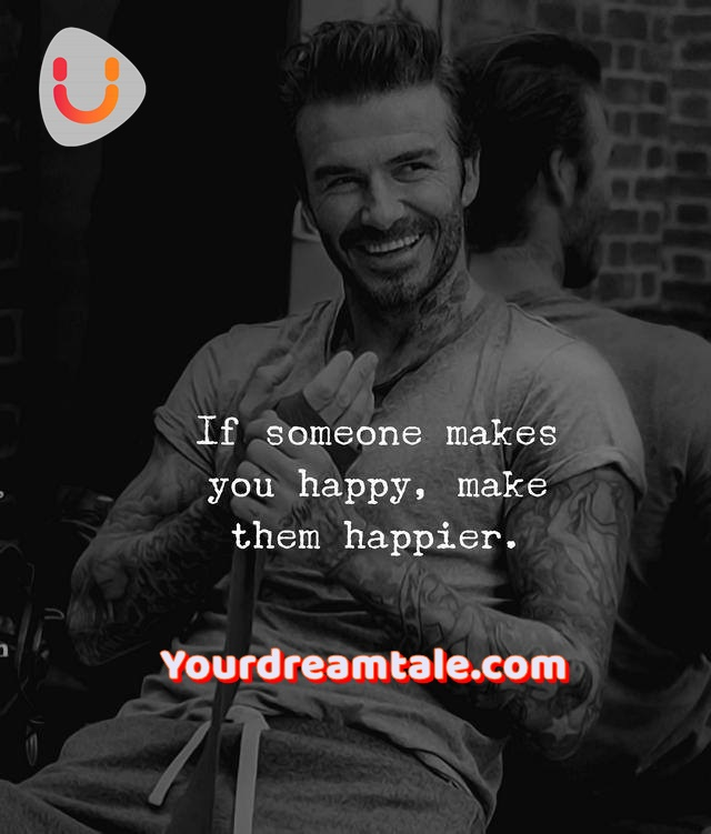 If someone makes you happy, make them happier, Yourdreamtale.com