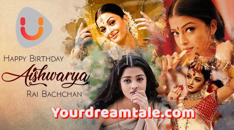 Happy Birthday Aishwarya 2019, Yourdreamtale.com