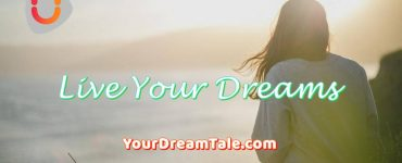live your dreams, Your dream tale