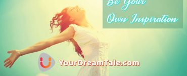 Be Your Own Inspiration, Yourdreamtale.com