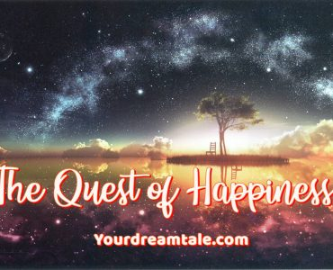 The Quest of Happiness, Yourdreamtale.com