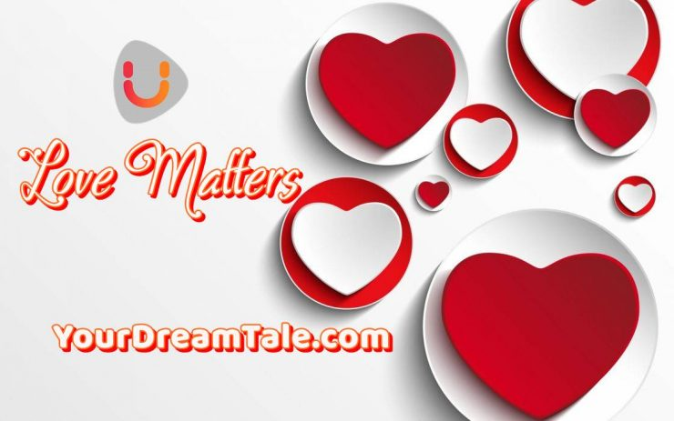 Love Matters - The Expression of Love, Yourdreamtale.com