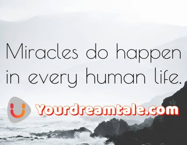 miracles do happen, Yourdreamtale.com