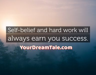 All you need is perseverance and self-belief, Yourdreamtale.com