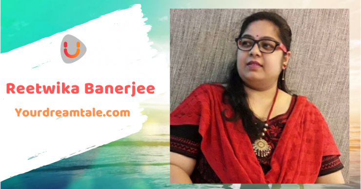 Reetwika Banerjee, Yourdreamtale.com