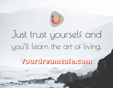 Trust Yourself, There's a plan for each one of us, yourdreamtale.com