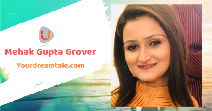 Mehak Gupta Grover's dream tale to become a humanity champ, Yourdreamtale.com