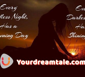 Every endless night has a dawning day, Yourdreamtale.com