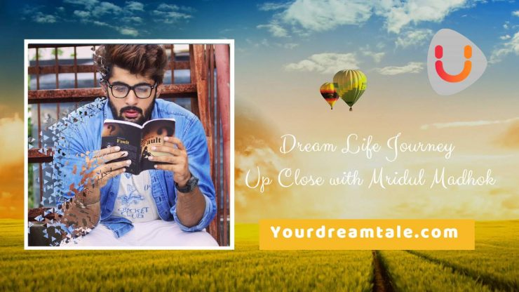 Dream Life Journey - Mridul Madhok, Yourdreamtale.com