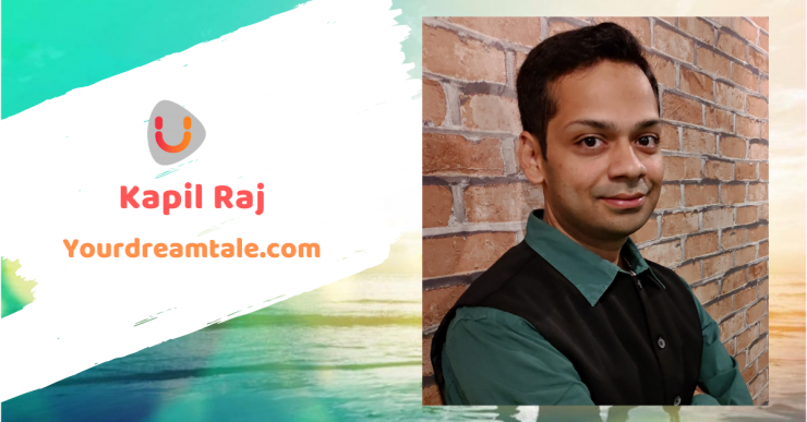 Kapil Raj's Dream Tale to become a Human Activist through writing, Yourdreamtale.com