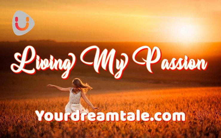 Living My Passion With My 9 To 5 Job!, Yourdreamtale.com