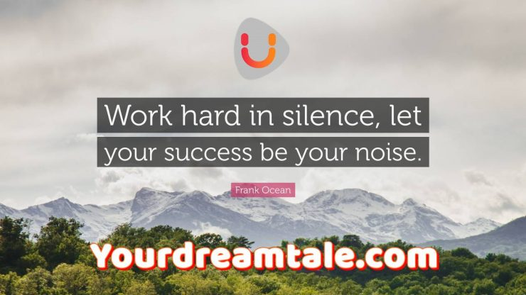 Success comes with hard work and passion that is within you, Yourdreamtale.com