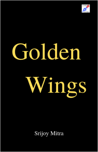 Golden Wings Book By Srijoy Mitra, Yourdreamtale.com