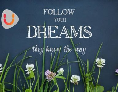 Follow your dreams they know the way, Yourdreamtale.com
