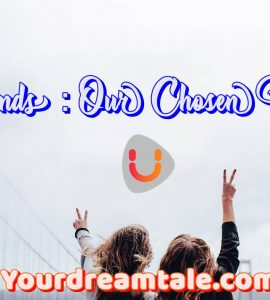 Friends : Our Chosen Family, Yourdreamtale.com
