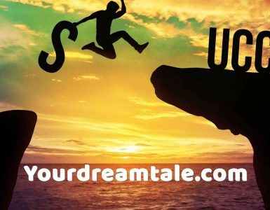 Never give up on first try, Yourdreamtale.com
