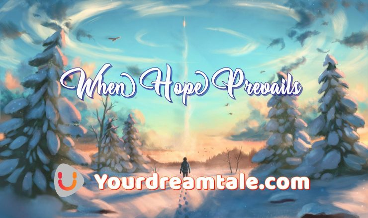 When Hope Prevails, Yourdreamtale.com