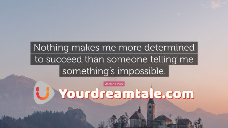 Determined to succeed in life, Yourdreamtale.com