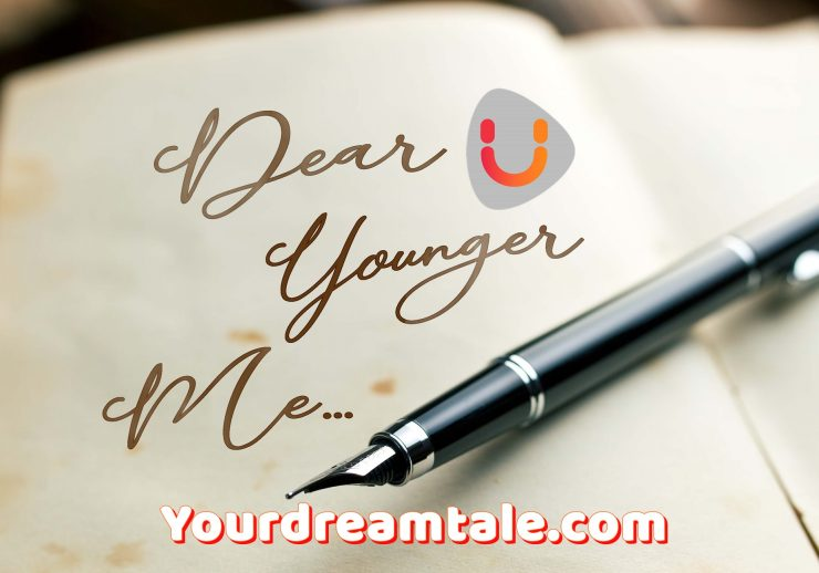 Childhood Memories and Advice to Your Younger-self, Yourdreamtale.com