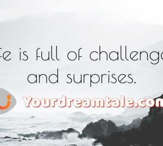 life is full of surprises, yourdreamtale.com