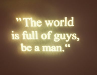 The World is Full Of Guys, Be A Man