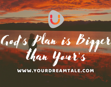 God's Plan is Bigger than Your's