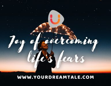 Joy of overcoming life's fears